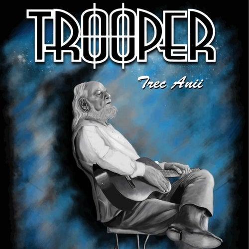 Trec anii by Trooper