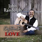 Only Room for Love by John Randolph