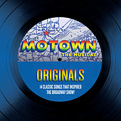 Motown The Musical Originals - 14 Classic Songs That Inspired The Broadway Show! von Various Artists
