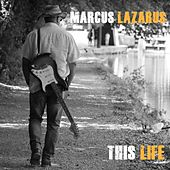 This Life by Marcus Lazarus