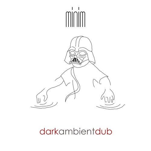 Dark Ambient Dub Ep By M I N I M