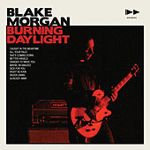 Burning Daylight (Remastered) von Blake Morgan