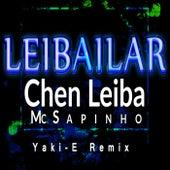 Leibailar (Yaki-E Remix) de Mc Sapinho Chen Leiba