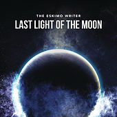 Last Light of the Moon von The Eskimo Writer