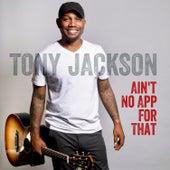 Ain't No App for That de Tony Jackson