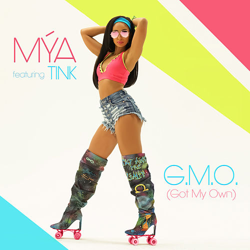 G.M.O. (Got My Own) by Mya