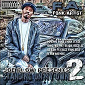 Joe Blow Presents: Standing on My Own 2 by Fa