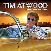 Livin' The Dream by Tim Atwood