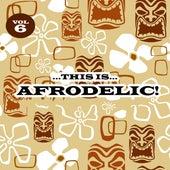 This Is Afrodelic, Vol. 6 von Various Artists