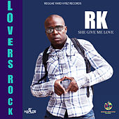 She Give Me Love de RK
