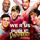 We R Us (From the Motion Picture Public Disturbance) von The Janoskians