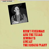 Live at the Record Plant by Kinky Friedman
