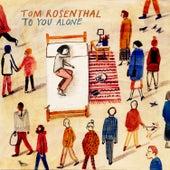 To You Alone von Tom Rosenthal