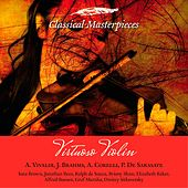 Virtuoso Violin: J. Brahms, A. Corelli, P. de Sarasate (Classical Masterpieces) by Various Artists