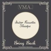Bring Back by Sister Rosetta Tharpe