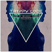TRIPPY CODE Best of Melodic Techno de Various Artists