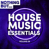 Nothing But... House Music Essentials, Vol. 09 - EP von Various Artists