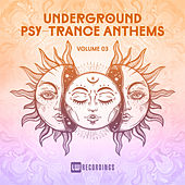 Underground Psy-Trance Anthems, Vol. 03 - EP by Various Artists