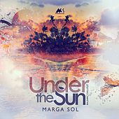Under the Sun (Balearic Chillout) by Marga Sol