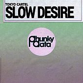 Slow Desire (Original Mix) de Tokyo Cartel