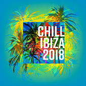 Chill Ibiza 2018 von Ibiza Chill Out