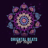 Oriental Beats for Yoga von Chill Out