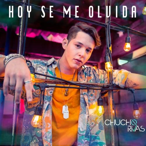 Hoy Se Me Olvida by Chucho Rivas