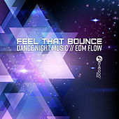 Feel That Bounce – Dance Night Music, EDM Flow de Various Artists