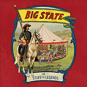 The Stuff of Legends by Big State