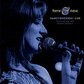 Here & Now (Live) von Nancy Erickson