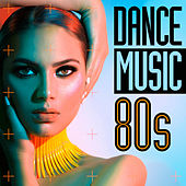Dance Music 80s by Various Artists