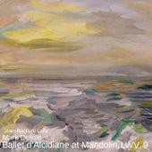 Ballet d'Alcidiane at Mandolin, LWV. 9 de Mark Delisle