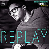 Replay by Jassi Gill