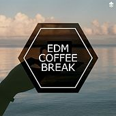 EDM Coffee Break by Various Artists