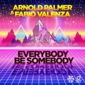 Everybody Be Somebody de Arnold Palmer