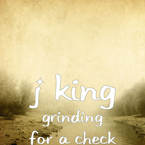 Grinding for a Check by J King y Maximan