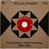The Columbia / OKeh Anthology (1961-1965) by Roy Lee Johnson
