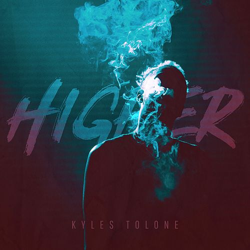 Higher by Kyles Tolone