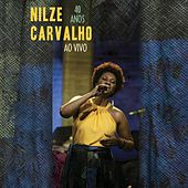 Nilze Carvalho: 40 Anos (Ao Vivo) de Nilze Carvalho