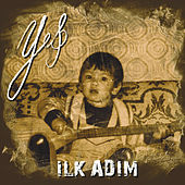 Ilk Adim by Yes