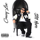 Still Here by Crazy Loc