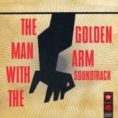 The Man With the Golden Arm (original Motion Picture Soundtrack) von Elmer Bernstein