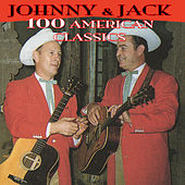 100 American Classics by Johnnie & Jack