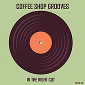 Coffee Shop Grooves 2: In the Right Cut by Various Artists