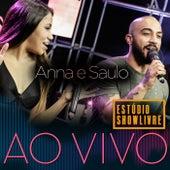 Anna e Saulo: Ao Vivo no Estúdio Showlivre (Ao Vivo) de Anna e Saulo