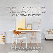 Relaxing Classical Playlist: Studying and Perfect Concentration de Various Artists