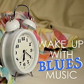 Wake Up With Blues Music de Various Artists