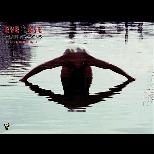 Eye 2 Eye Live In Madrid by Alan Parsons