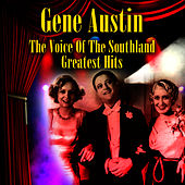 The Voice Of The Southland - Greatest Hits by Gene Austin