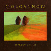 Three Days In May by Colcannon
